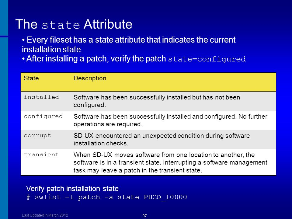 [Course Title] [Module Title] The state Attribute. Every fileset has a state attribute that indicates the current installation state.